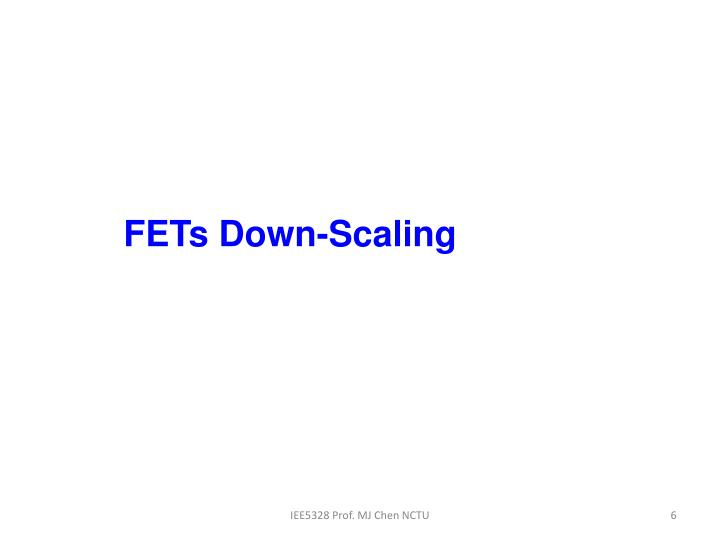 FETs Down-Scaling