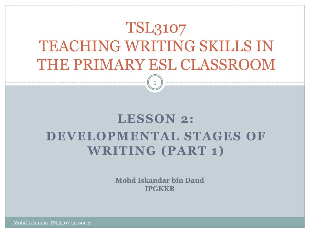ppt tsl3107 teaching writing skills in the primary esl classroom