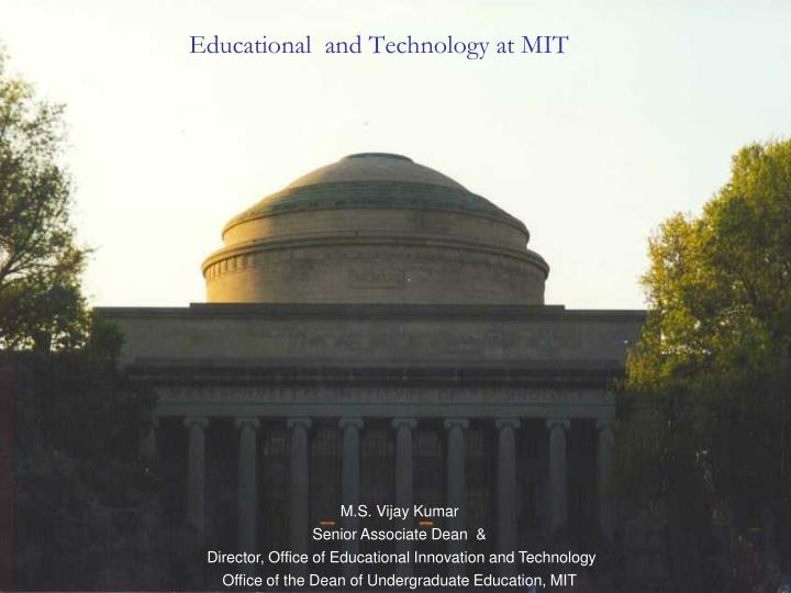 educational and technology at mit n.