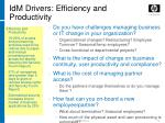 idm drivers efficiency and productivity