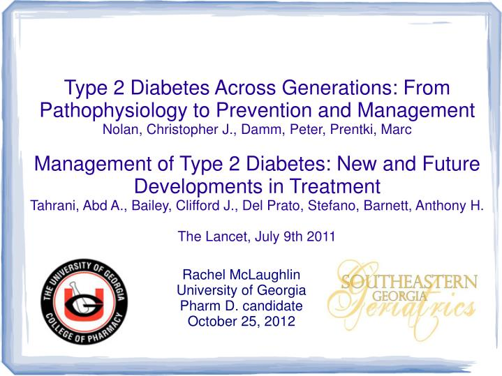 Type 2 Diabetes Across Generations From Pathophysiology To Prevention And Management