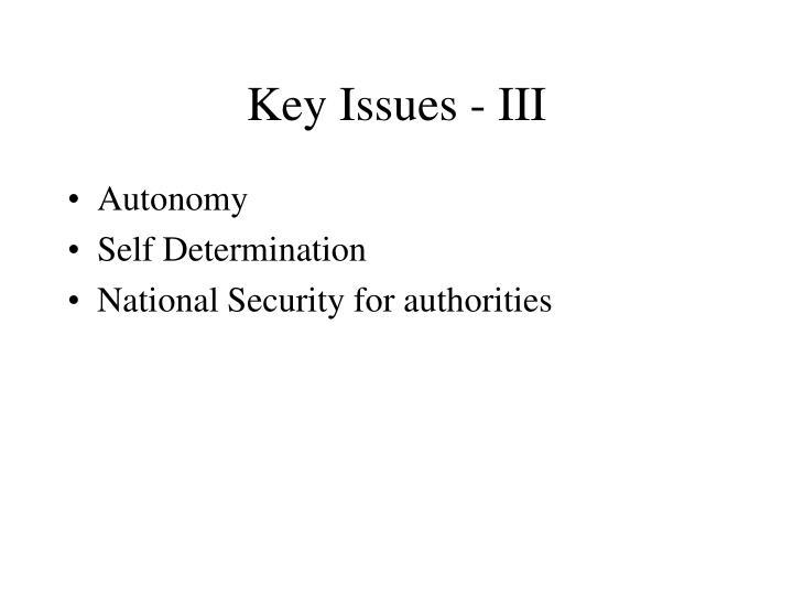 Key Issues - III