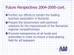 future perspectives 2004 2005 cont