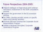 future perspectives 2004 2005