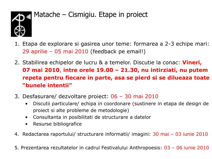 Matache – Cismigiu. Etape in proiect