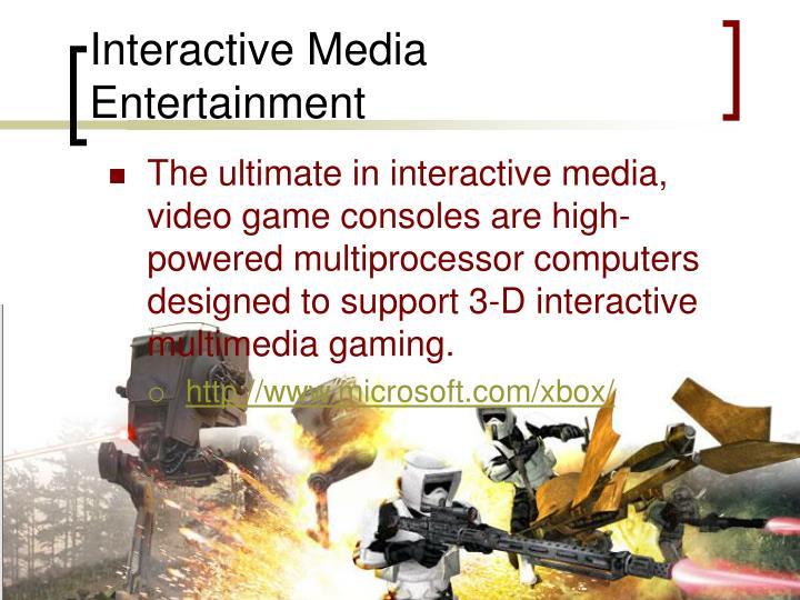 Interactive Media Entertainment