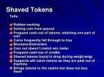 shaved tokens2