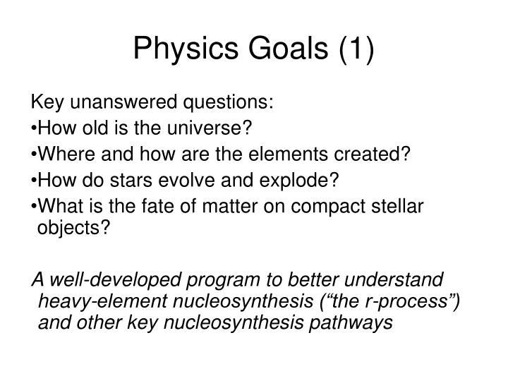 Physics goals 1