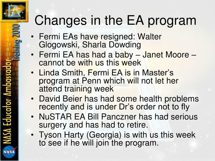 Changes in the ea program