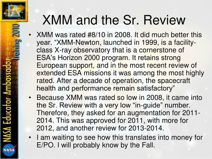 XMM and the Sr. Review