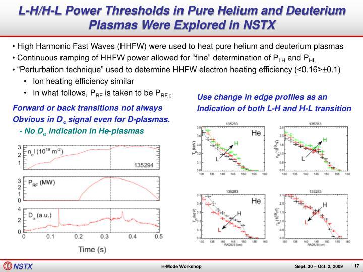 L-H/H-L Power Thresholds in Pure Helium and Deuterium