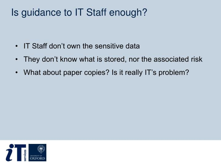 Is guidance to IT Staff enough?
