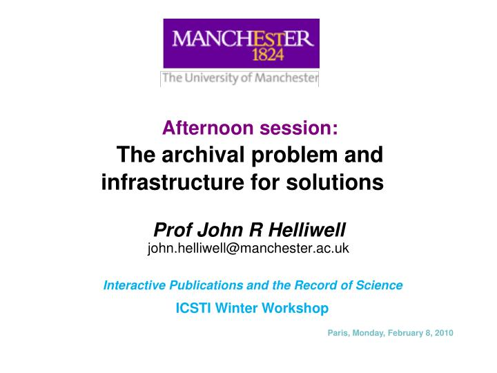 Afternoon session the archival problem and infrastructure for solutions