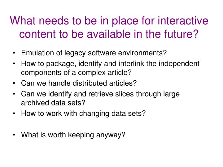 What needs to be in place for interactive content to be available in the future