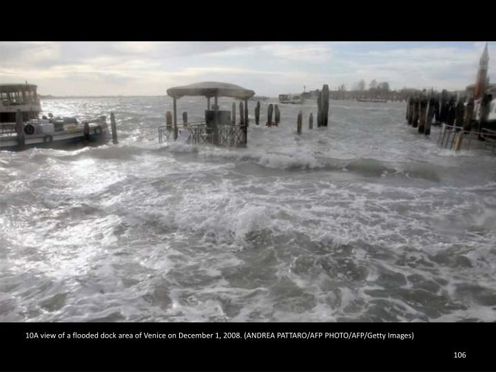 10A view of a flooded dock area of Venice on December 1, 2008. (ANDREA PATTARO/AFP PHOTO/AFP/Getty Images)