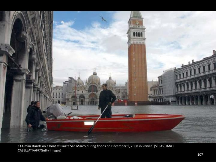 11A man stands on a boat at Piazza San Marco during floods on December 1, 2008 in Venice. (SEBASTIANO CASELLATI/AFP/Getty Images)