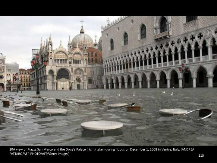 20A view of Piazza San Marco and the Doge's Palace (right) taken during floods on December 1, 2008 in Venice, Italy. (ANDREA PATTARO/AFP PHOTO/AFP/Getty Images)