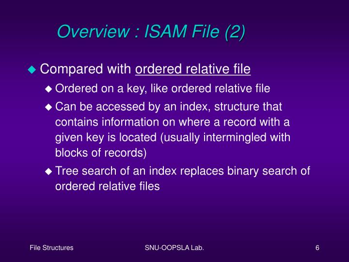 Overview : ISAM File (2)