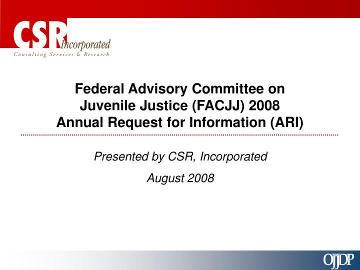 Federal advisory committee on juvenile justice facjj 2008 annual request for information ari