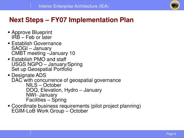 Next Steps – FY07 Implementation Plan