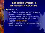 education system a bureaucratic structure1
