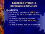 education system a bureaucratic structure3