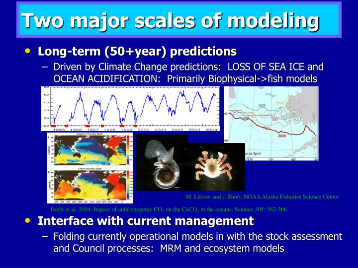 Two major scales of modeling