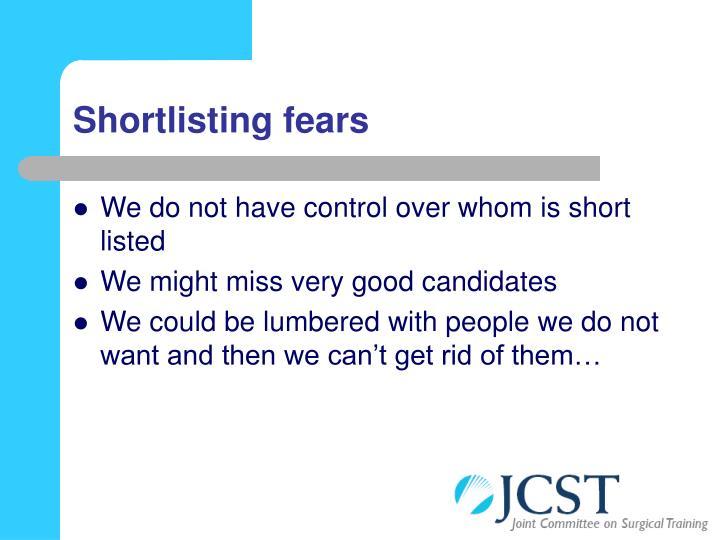 Shortlisting fears
