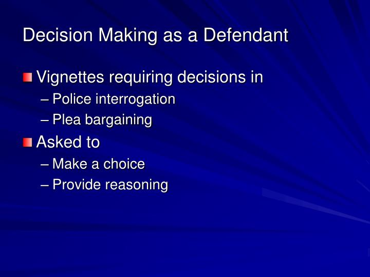 Decision Making as a Defendant