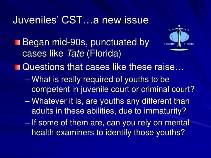 Juveniles' CST…a new issue