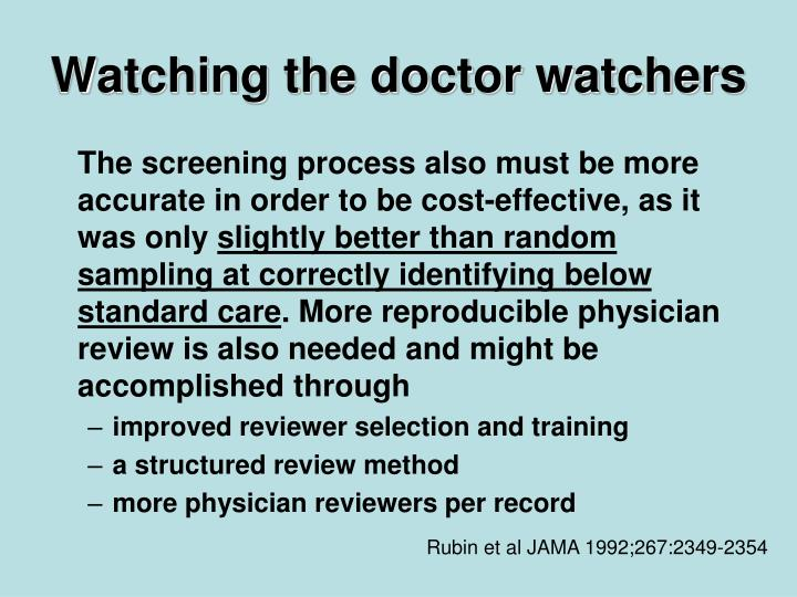 Watching the doctor watchers