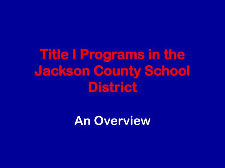 title i programs in the jackson county school district n.