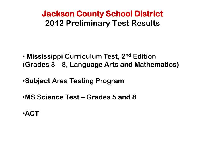 jackson county school district 2012 preliminary test results n.