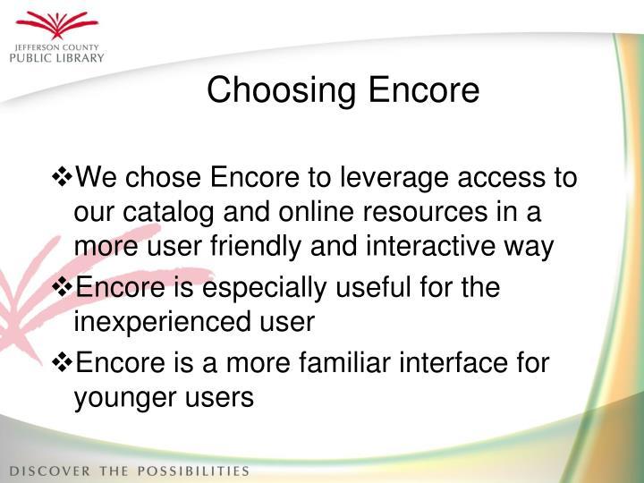 Choosing encore