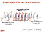 single crystal balanced cross correlator