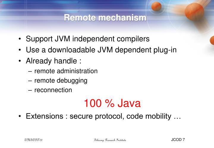 Remote mechanism