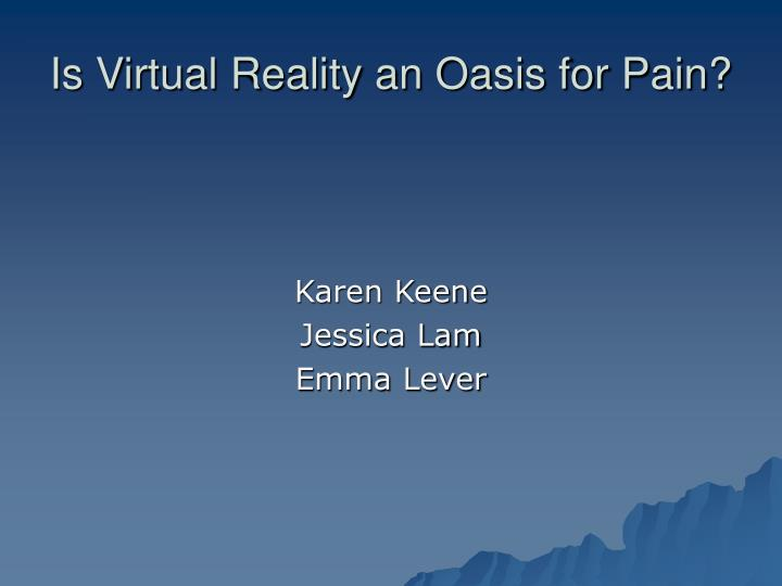 is virtual reality an oasis for pain n.