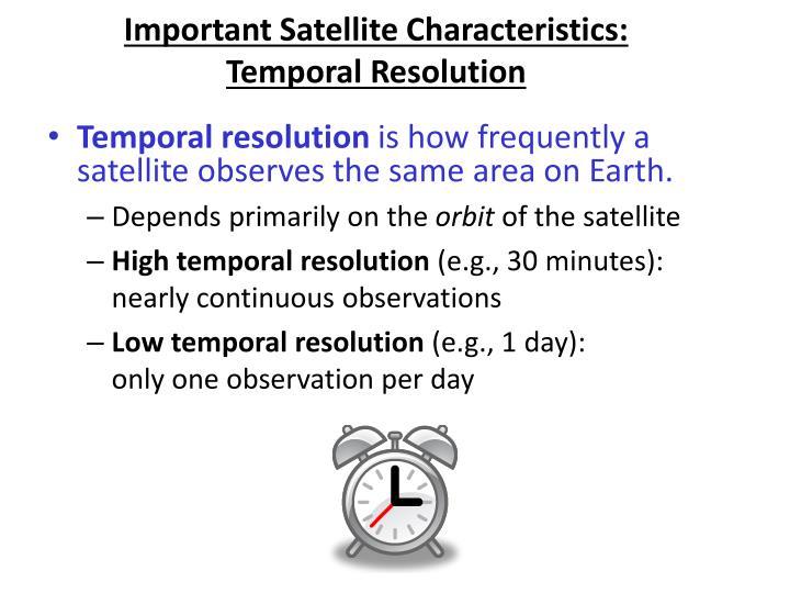 Important Satellite Characteristics: Temporal Resolution