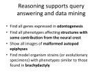reasoning supports query answering and data mining