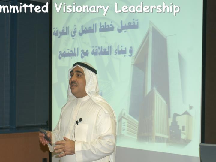 Committed Visionary Leadership