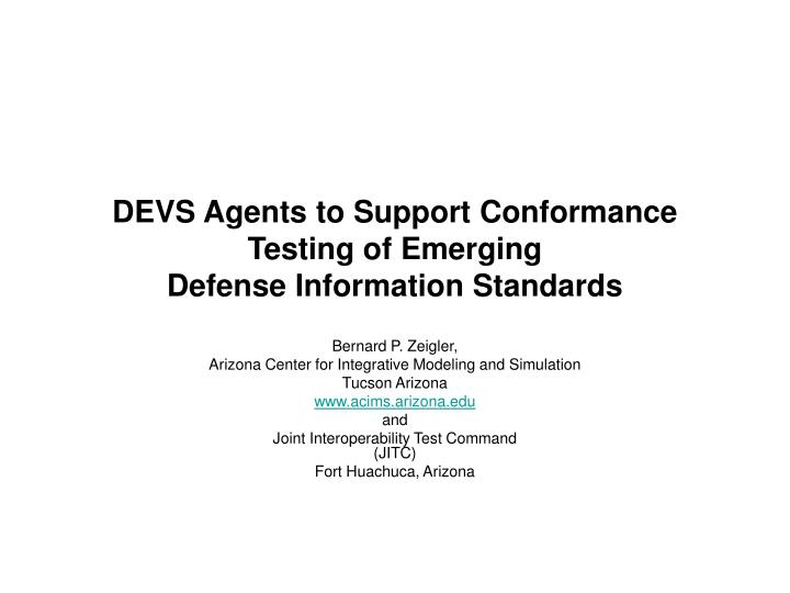 Devs agents to support conformance testing of emerging defense information standards