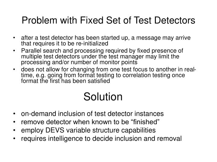 Problem with Fixed Set of Test Detectors
