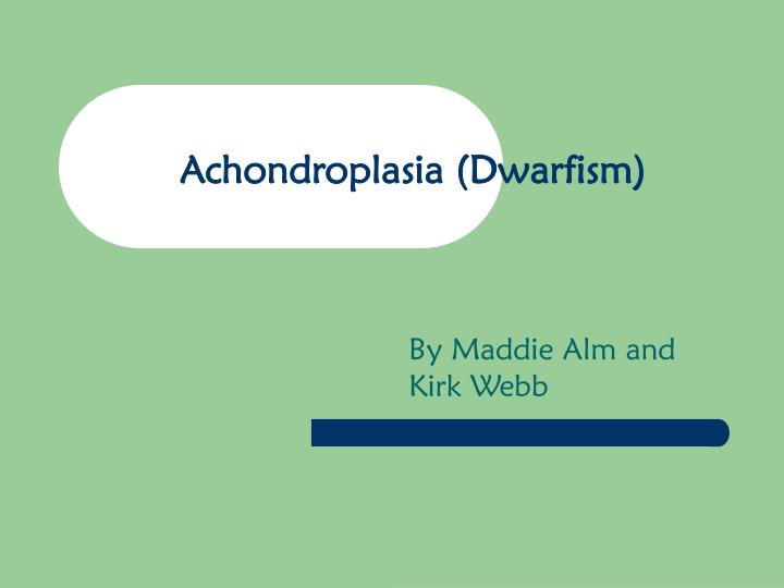 achondroplasia a form of dwarfism essay Learn about achondroplasia achondroplasia is the cause of the most common type of dwarfism there are two forms of this type of ear infection.