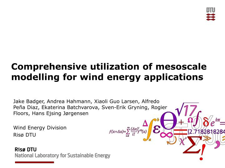 comprehensive utilization of mesoscale modelling for wind energy applications n.