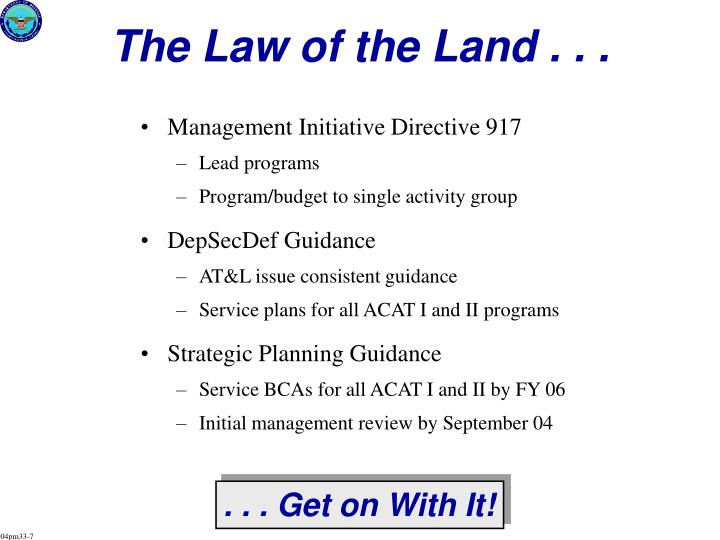 The Law of the Land . . .