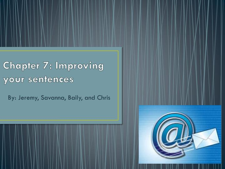 chapter 7 improving your sentences n.