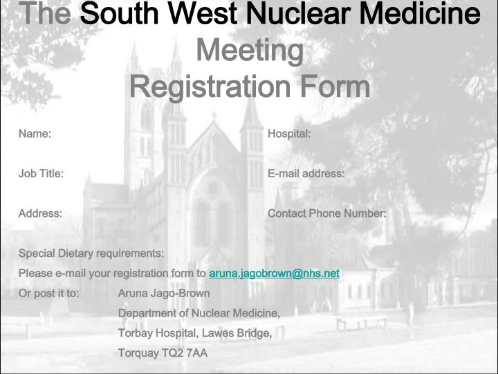 Ppt The South West Nuclear Medicine Meeting Registration Form Powerpoint Presentation Id 5159699