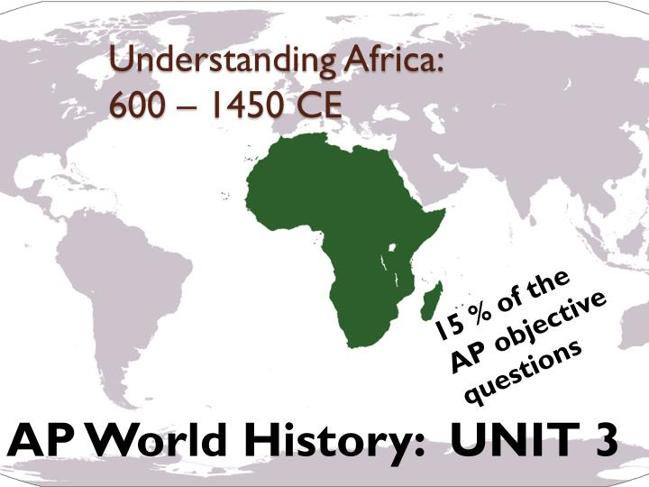 600 ce to 1450 ce africa Through 600 to 1000 ce the islamic world had expanded beyond its original territories through war, trade, and cultural diffusion as it interacted and expanded across africa, asia, the mediterranean, and the byzantine empire the islamic world spread the influence of its culture and religion, turning islam into a great world religion.