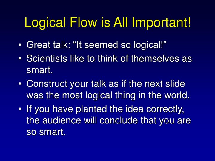 Logical Flow is All Important!