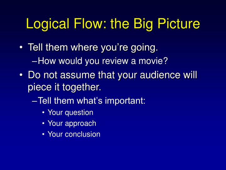Logical Flow: the Big Picture